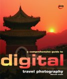 A Comprehensive Guide to Digital Travel Photography cover